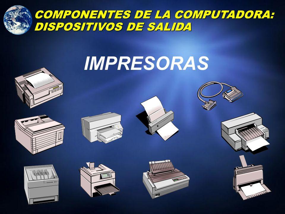 COMPONENTES DE LA COMPUTADORA: DISPOSITIVOS DE SALIDA