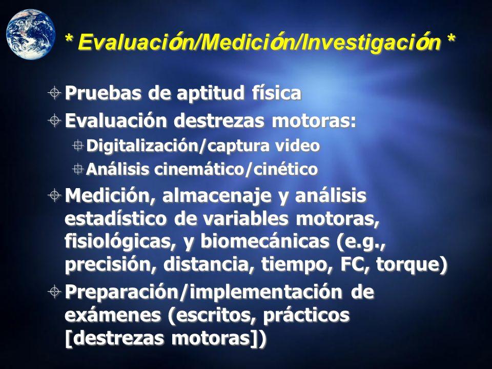 * Evaluación/Medición/Investigación *