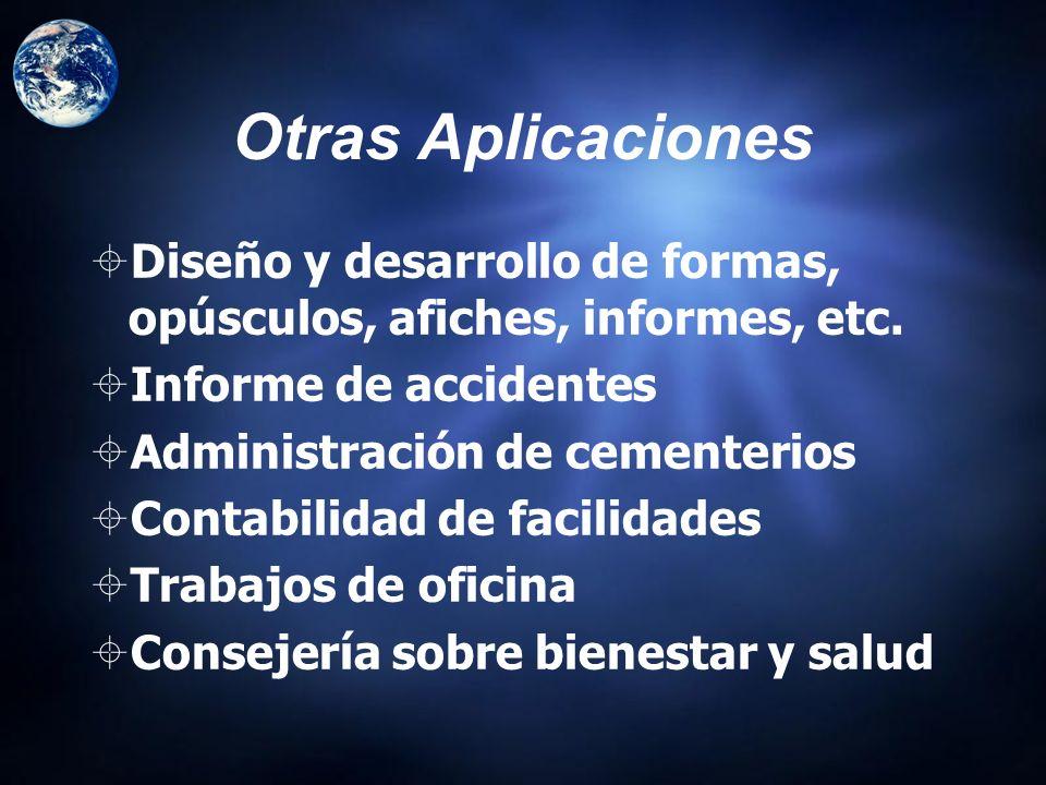 Otras Aplicaciones Diseño y desarrollo de formas, opúsculos, afiches, informes, etc. Informe de accidentes.