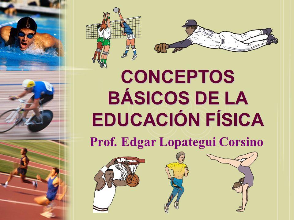 CONCEPTOS BÁSICOS DE LA EDUCACIÓN FÍSICA
