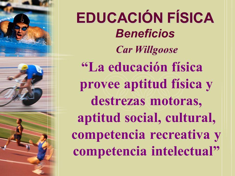 EDUCACIÓN FÍSICA Beneficios Car Willgoose