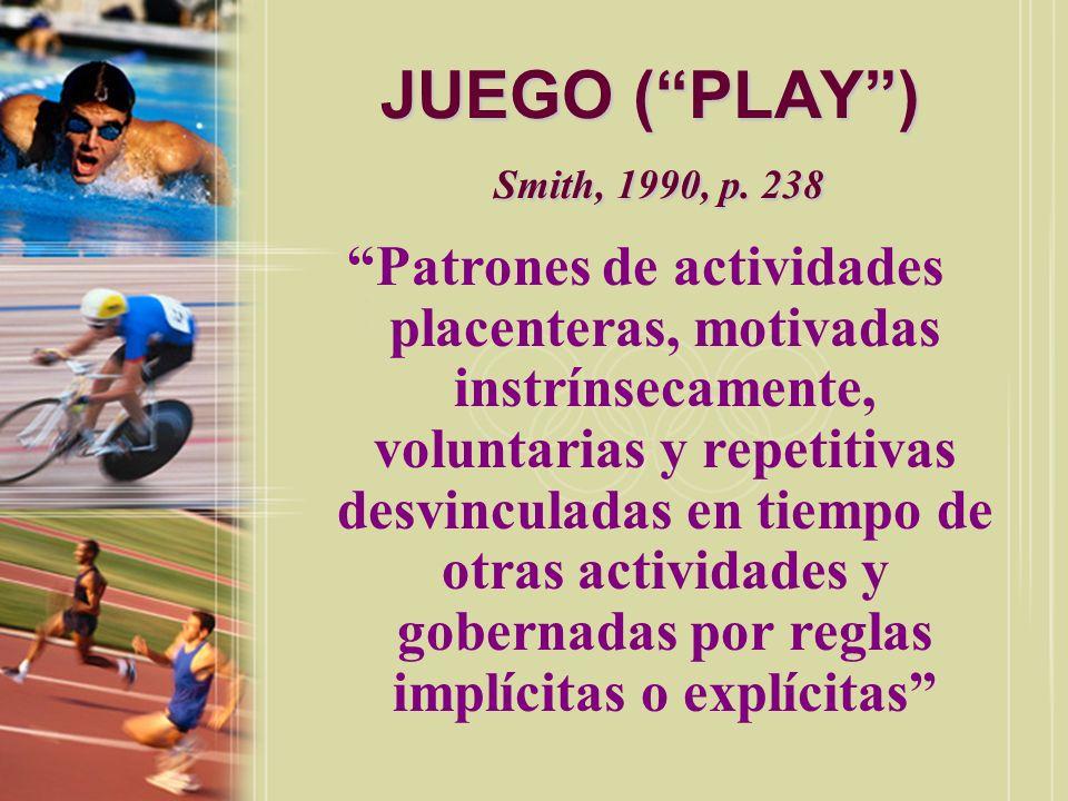 JUEGO ( PLAY ) Smith, 1990, p. 238