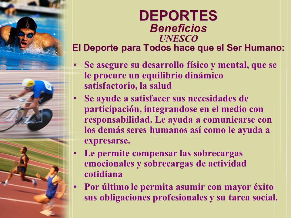 DEPORTES Beneficios UNESCO El Deporte para Todos hace que el Ser Humano: