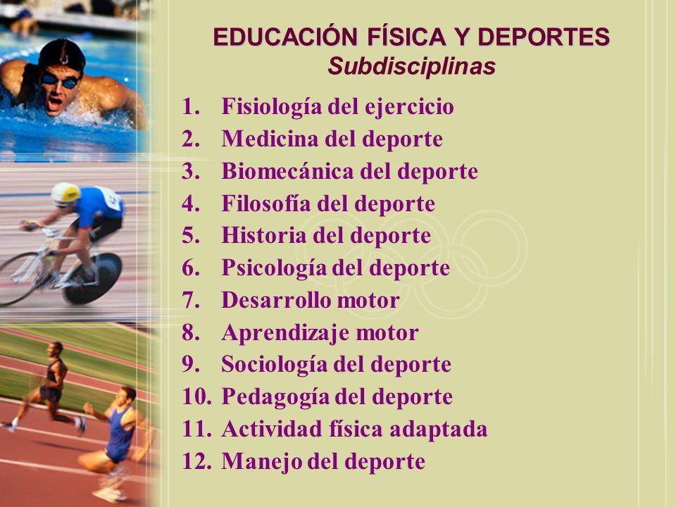 EDUCACIÓN FÍSICA Y DEPORTES Subdisciplinas