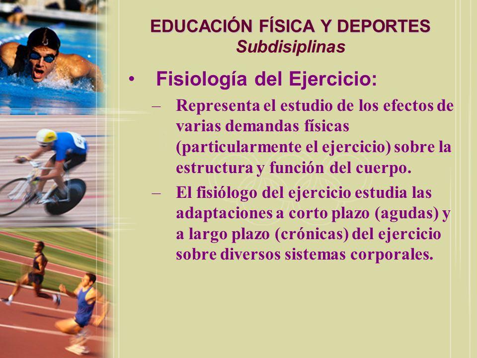 EDUCACIÓN FÍSICA Y DEPORTES Subdisiplinas