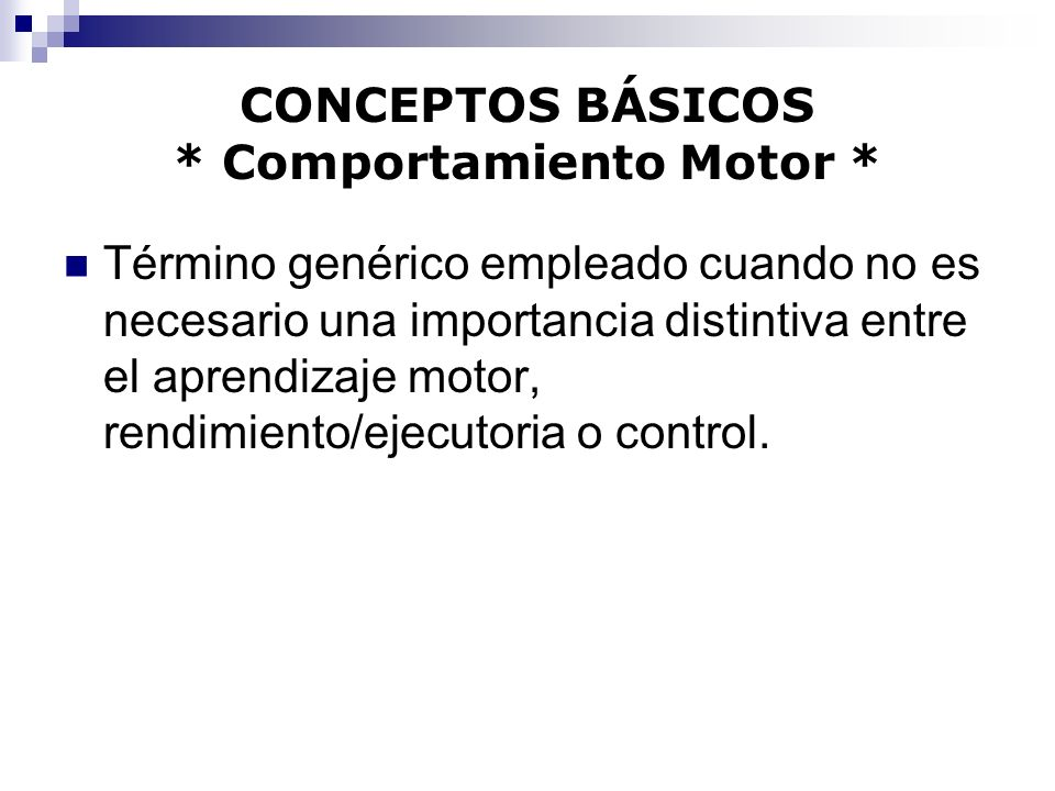 CONCEPTOS BÁSICOS * Comportamiento Motor *