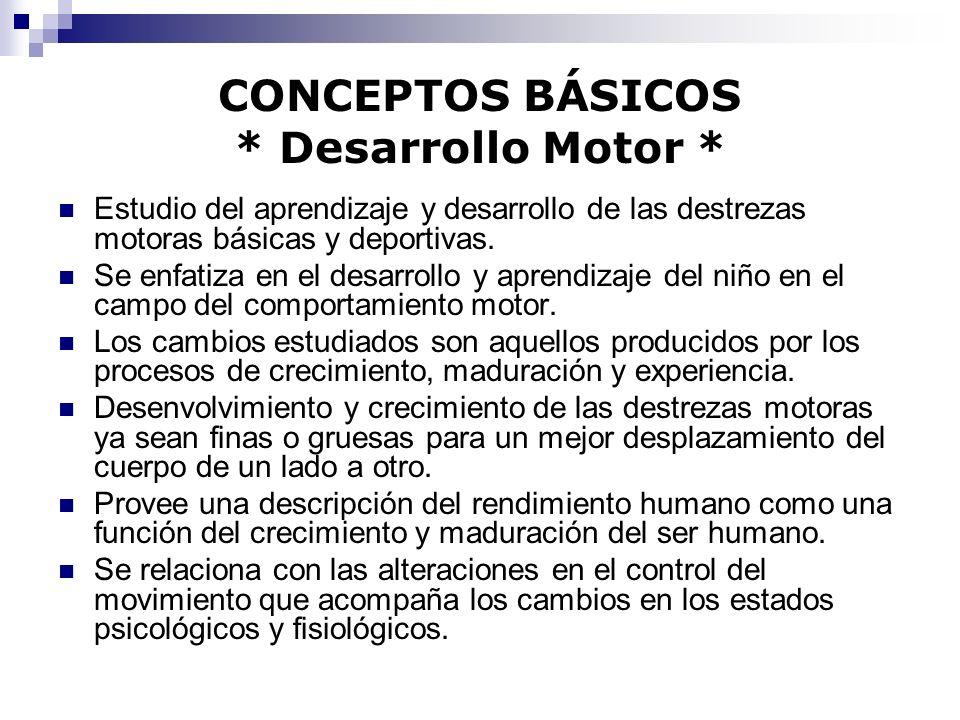 CONCEPTOS BÁSICOS * Desarrollo Motor *