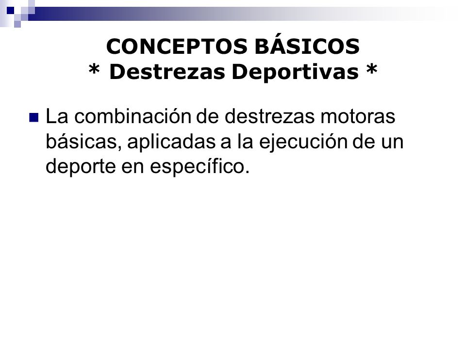 CONCEPTOS BÁSICOS * Destrezas Deportivas *