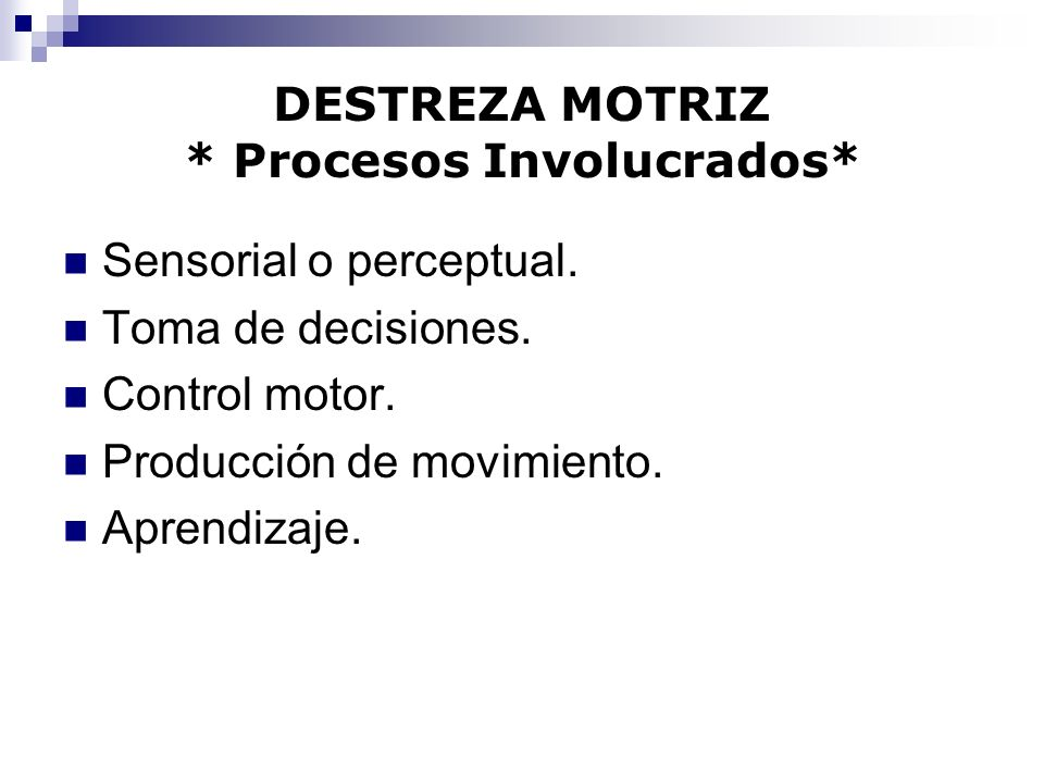 DESTREZA MOTRIZ * Procesos Involucrados*