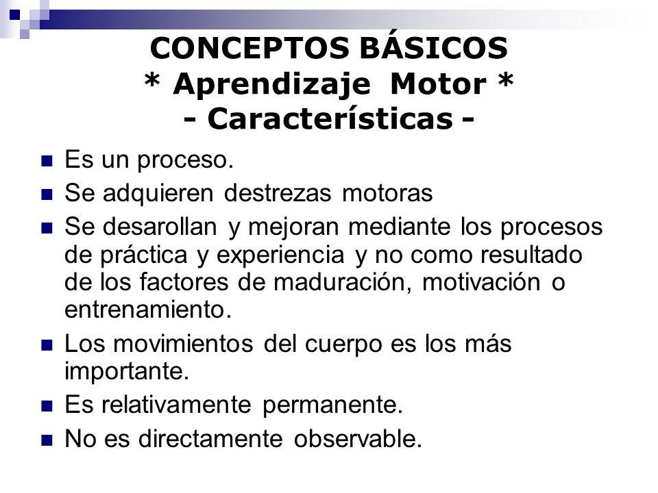CONCEPTOS BÁSICOS * Aprendizaje Motor * - Características -