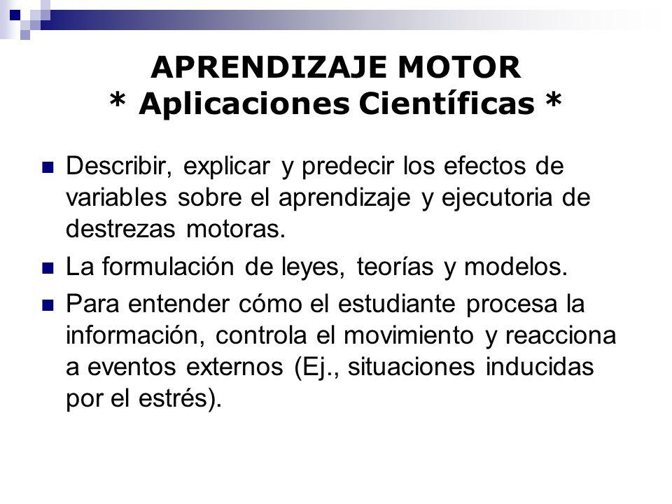 APRENDIZAJE MOTOR * Aplicaciones Científicas *