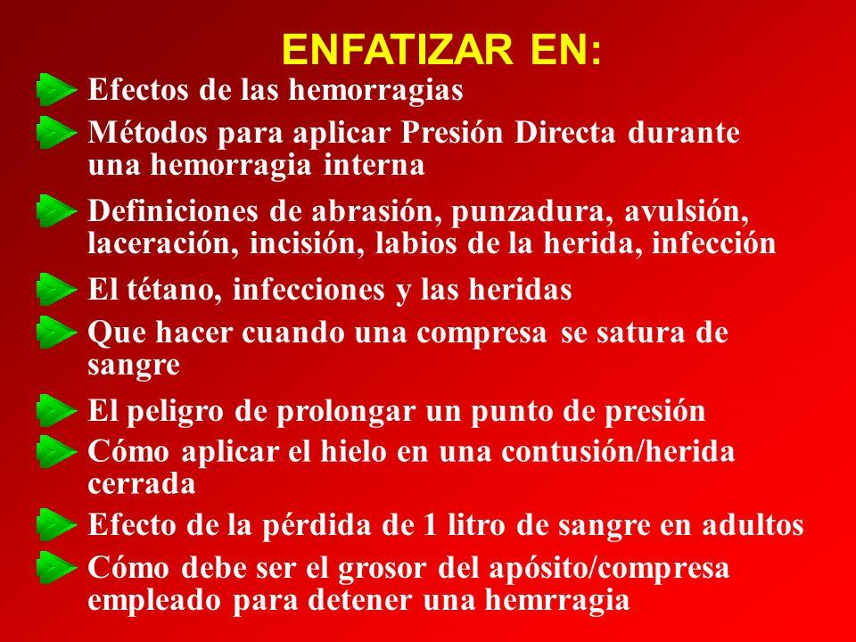 ENFATIZAR EN: Efectos de las hemorragias