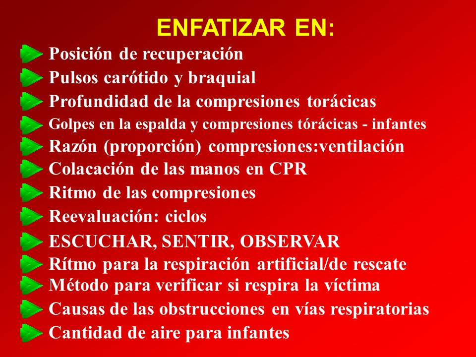 ENFATIZAR EN: Posición de recuperación Pulsos carótido y braquial