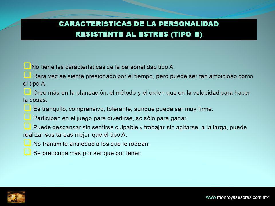 CARACTERISTICAS DE LA PERSONALIDAD RESISTENTE AL ESTRES (TIPO B)