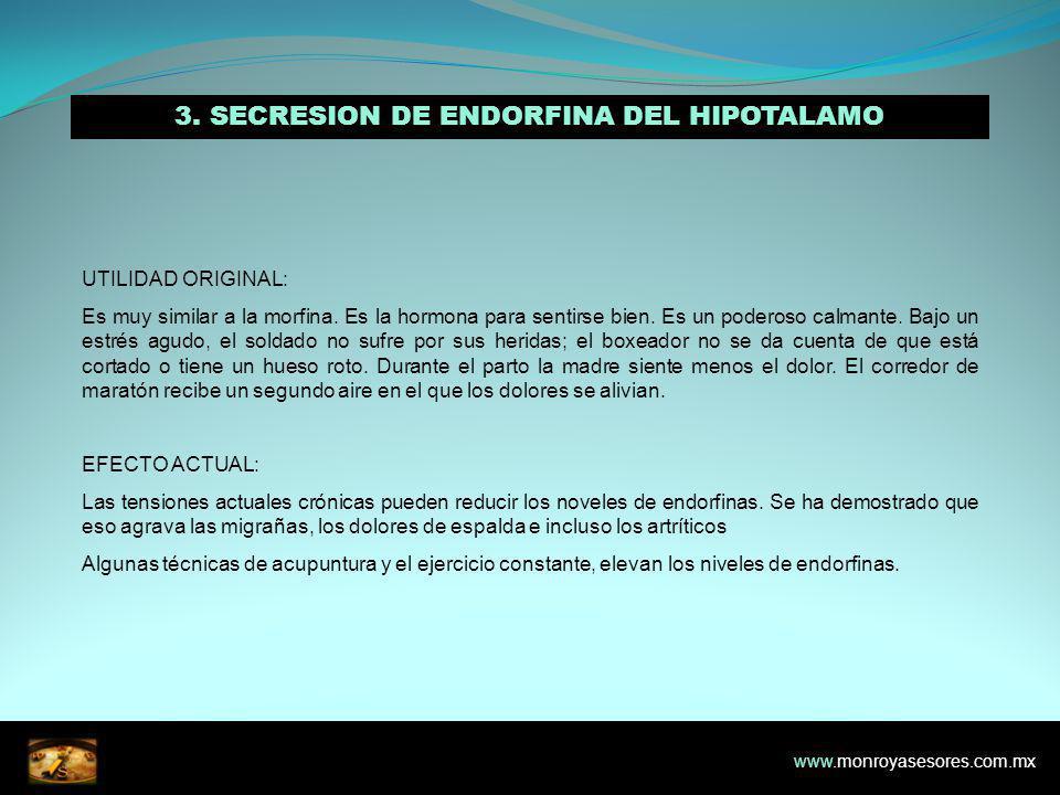 3. SECRESION DE ENDORFINA DEL HIPOTALAMO