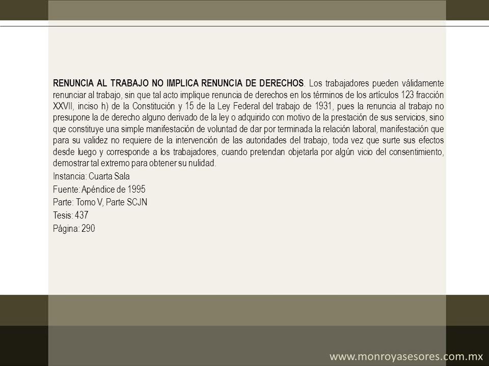 RENUNCIA AL TRABAJO NO IMPLICA RENUNCIA DE DERECHOS