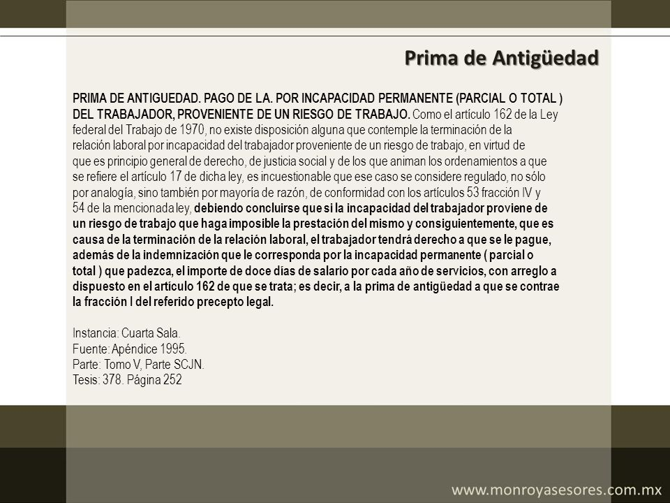 Prima de Antigüedad PRIMA DE ANTIGUEDAD. PAGO DE LA. POR INCAPACIDAD PERMANENTE (PARCIAL O TOTAL )