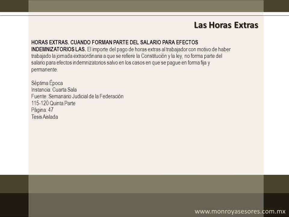 Las Horas Extras HORAS EXTRAS. CUANDO FORMAN PARTE DEL SALARIO PARA EFECTOS.