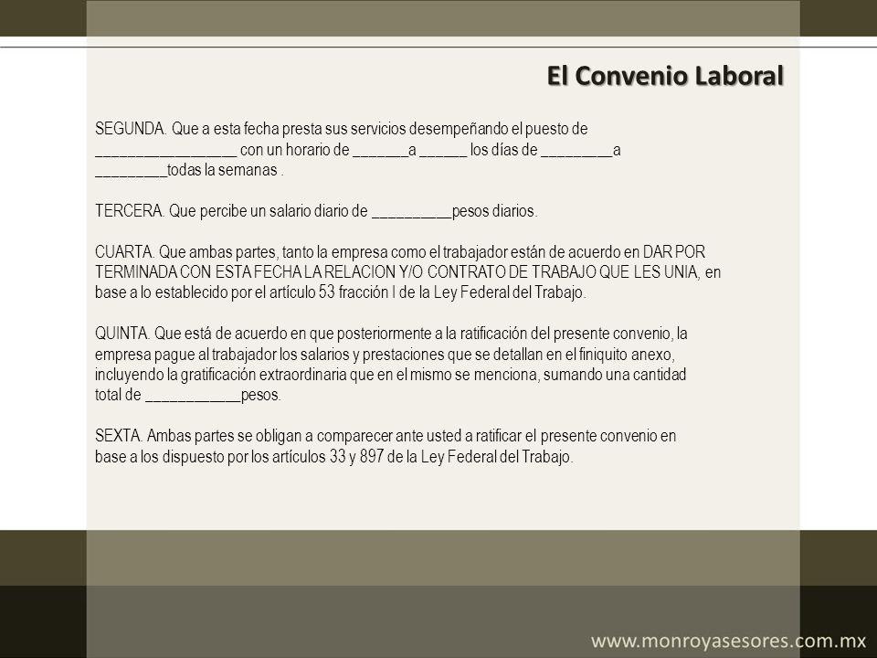 El Convenio Laboral SEGUNDA. Que a esta fecha presta sus servicios desempeñando el puesto de.