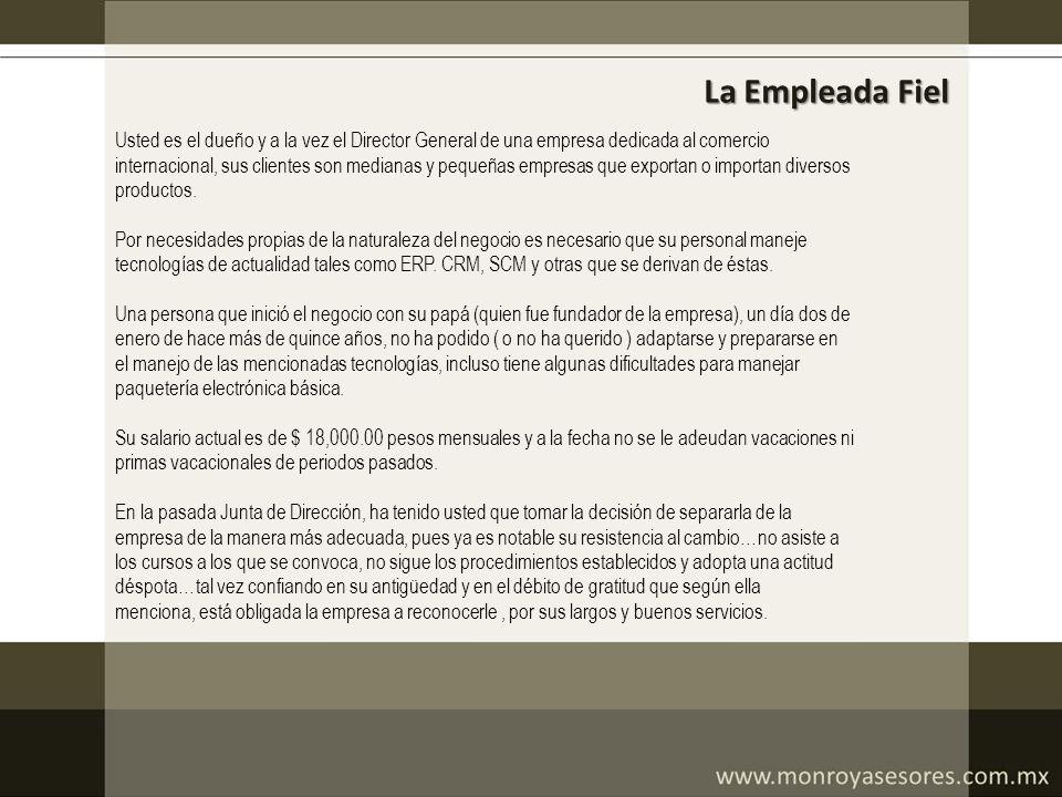 La Empleada Fiel Usted es el dueño y a la vez el Director General de una empresa dedicada al comercio.