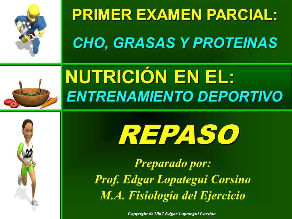 REPASO NUTRICIÓN EN EL: PRIMER EXAMEN PARCIAL: CHO, GRASAS Y PROTEINAS
