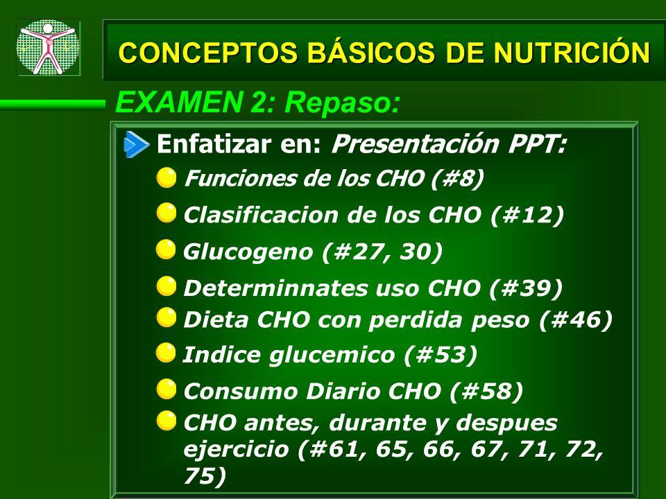 EXAMEN 2: Repaso: CONCEPTOS BÁSICOS DE NUTRICIÓN