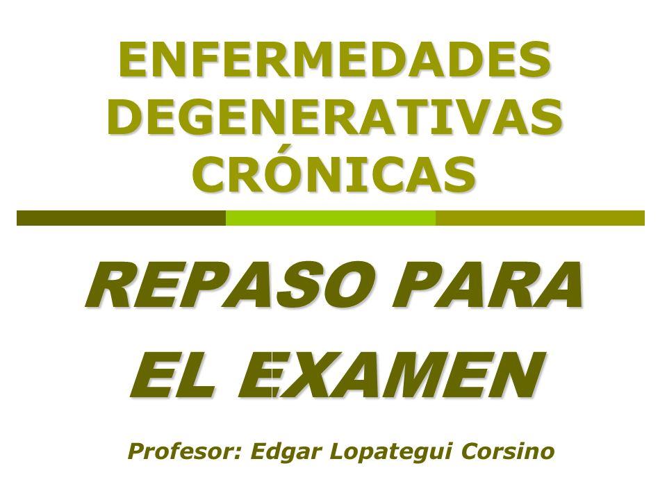 ENFERMEDADES DEGENERATIVAS CRÓNICAS