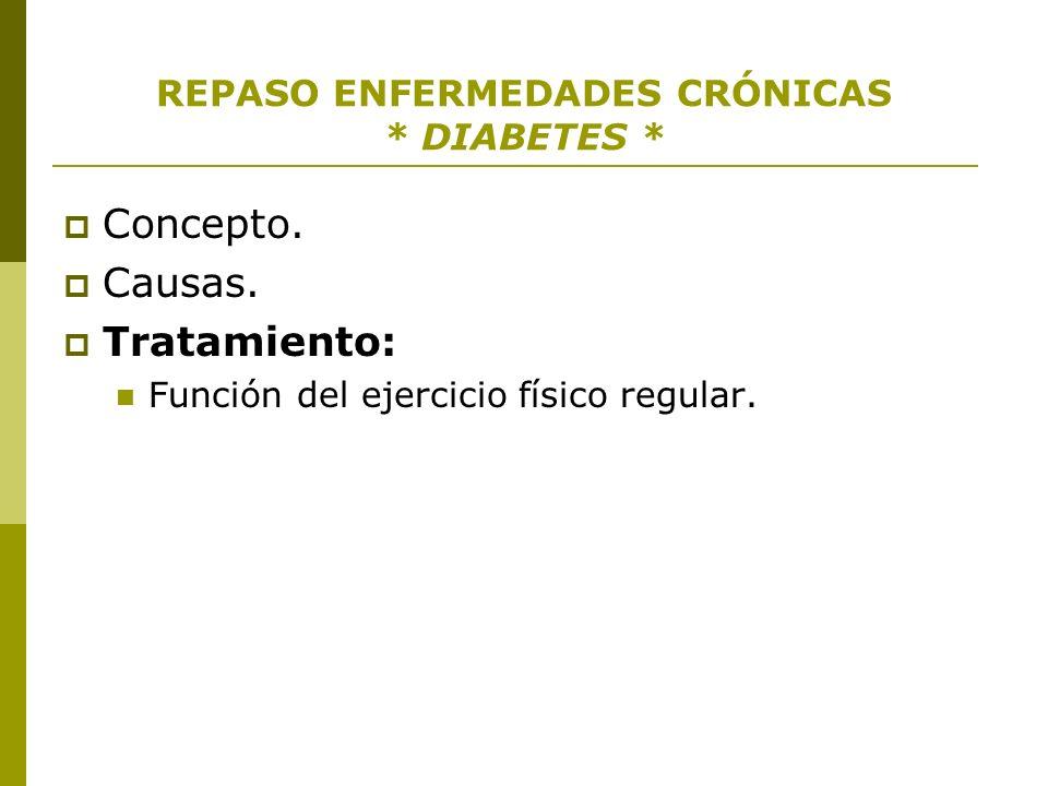REPASO ENFERMEDADES CRÓNICAS * DIABETES *