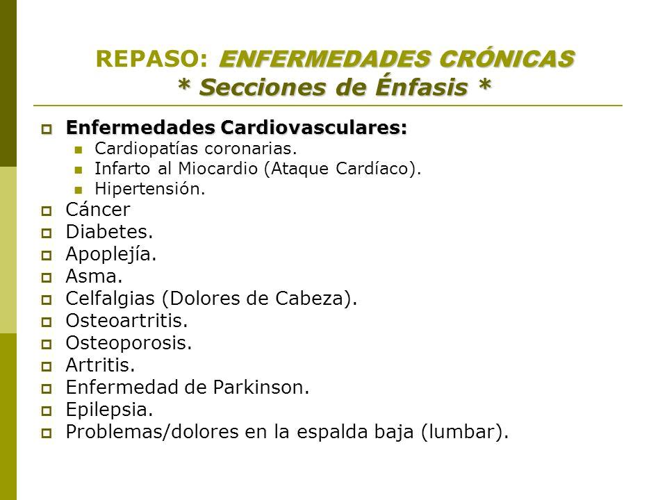 REPASO: ENFERMEDADES CRÓNICAS * Secciones de Énfasis *