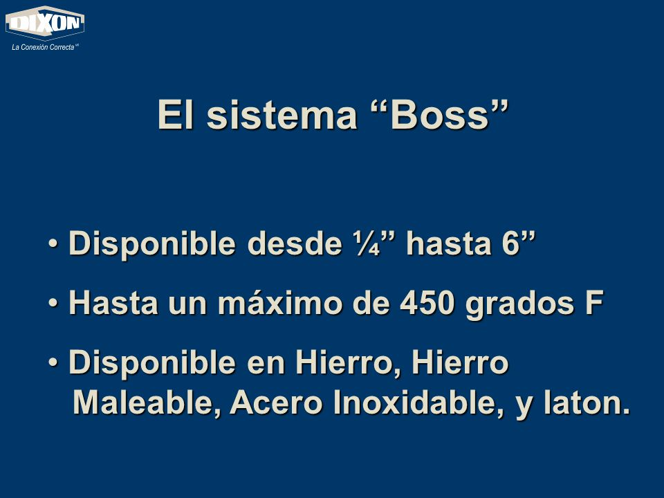 El sistema Boss Disponible desde ¼ hasta 6