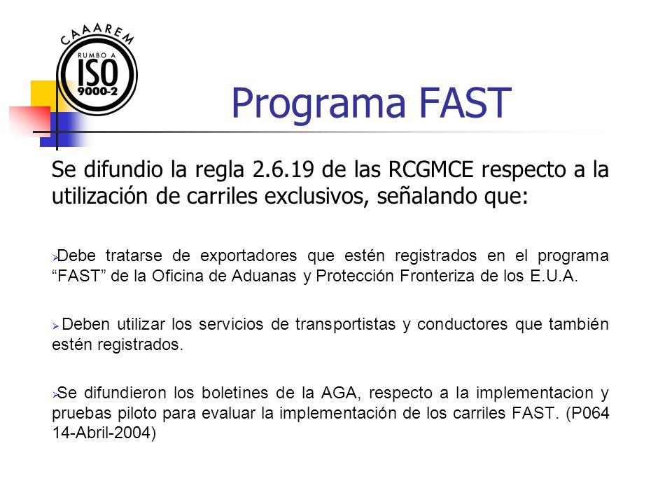 Programa FAST Se difundio la regla 2.6.19 de las RCGMCE respecto a la utilización de carriles exclusivos, señalando que: