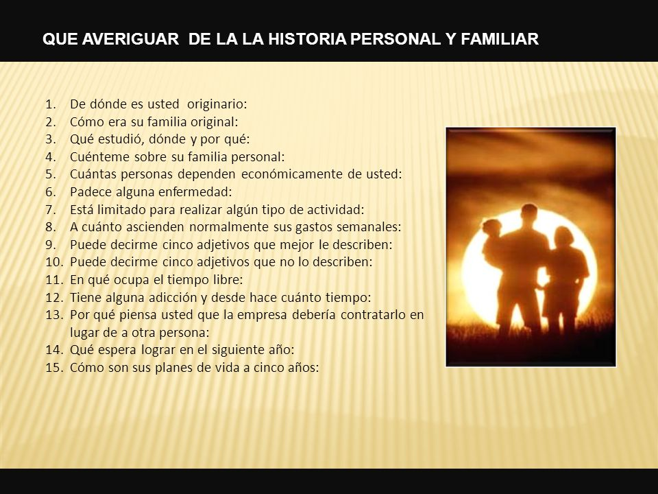 QUE AVERIGUAR DE LA LA HISTORIA PERSONAL Y FAMILIAR