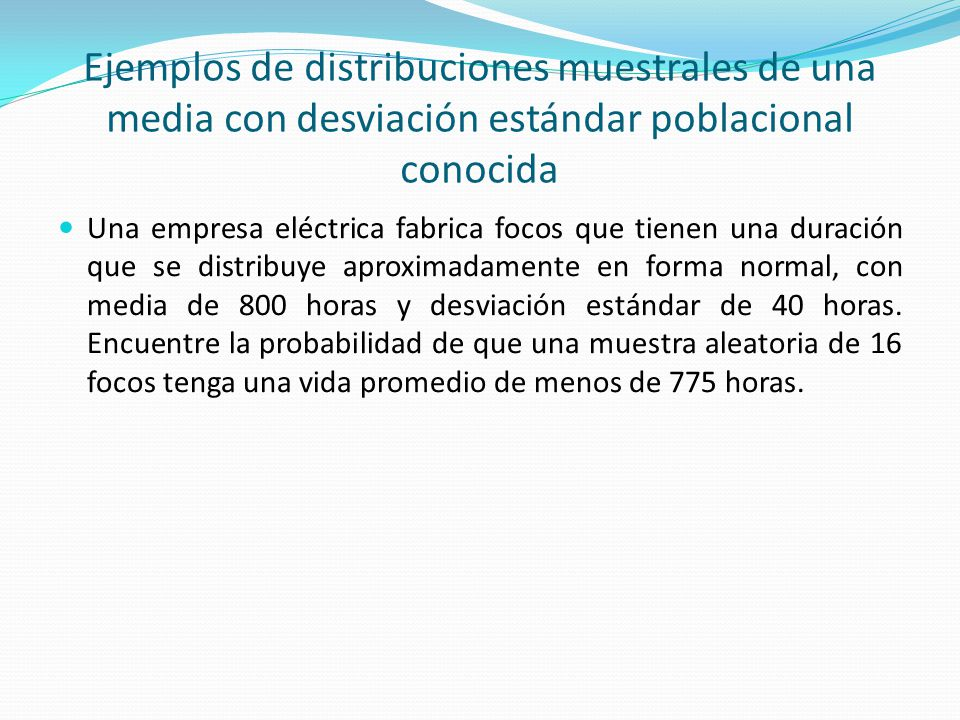 Ejemplos de distribuciones muestrales de una media con desviación estándar poblacional conocida