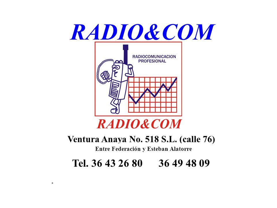 RADIO&COM Ventura Anaya No. 518 S.L. (calle 76) Entre Federación y Esteban Alatorre. Tel. 36 43 26 80 36 49 48 09.