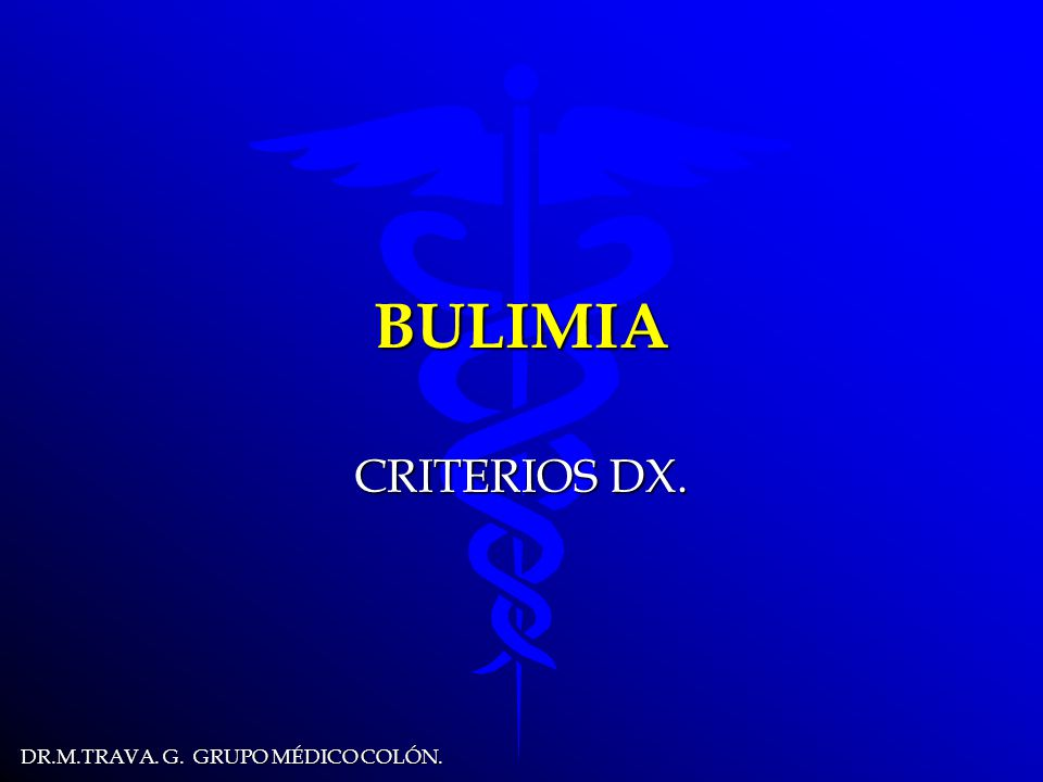 BULIMIA CRITERIOS DX.