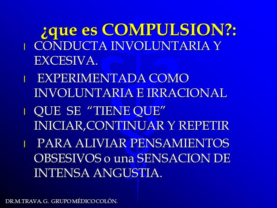 ¿que es COMPULSION : CONDUCTA INVOLUNTARIA Y EXCESIVA.