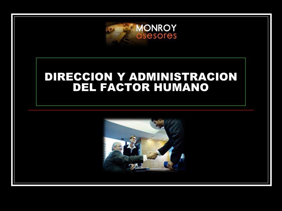 DIRECCION Y ADMINISTRACION DEL FACTOR HUMANO