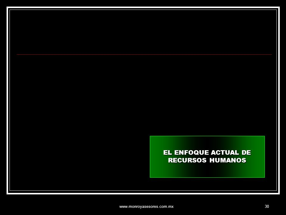 EL ENFOQUE ACTUAL DE RECURSOS HUMANOS