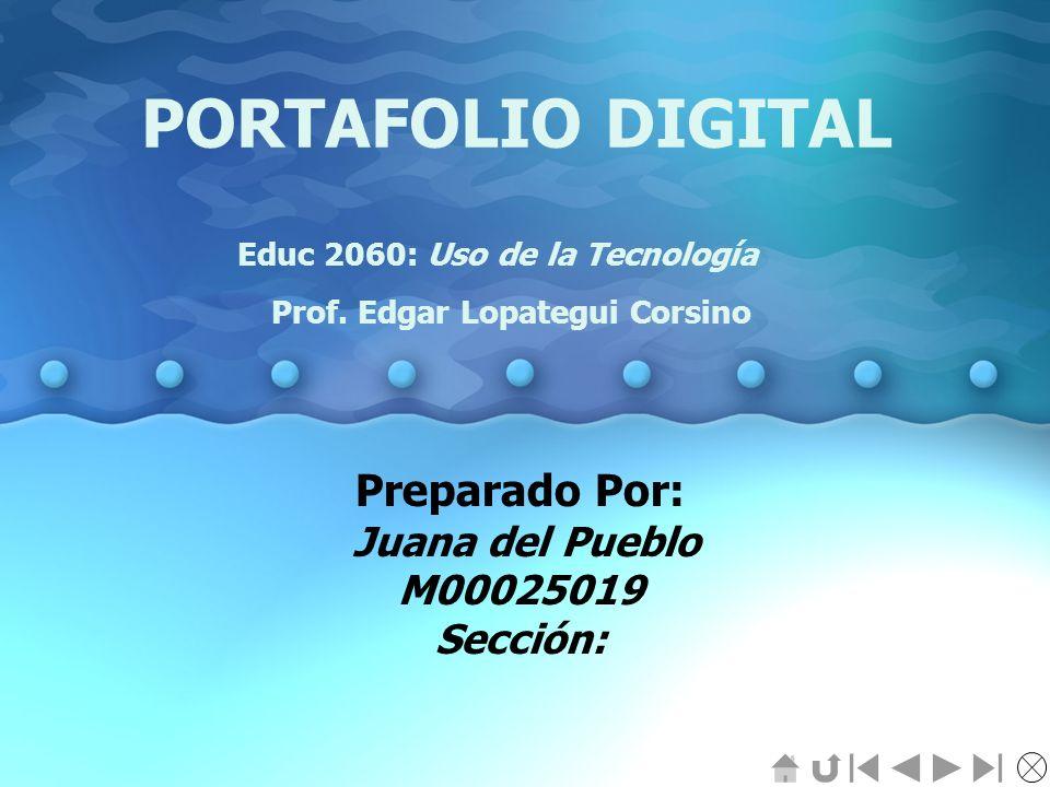 Preparado Por: Juana del Pueblo M00025019 Sección: