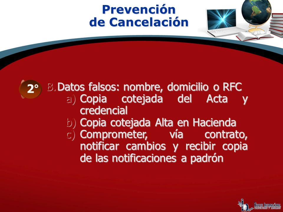 Prevención de Cancelación 2° Datos falsos: nombre, domicilio o RFC