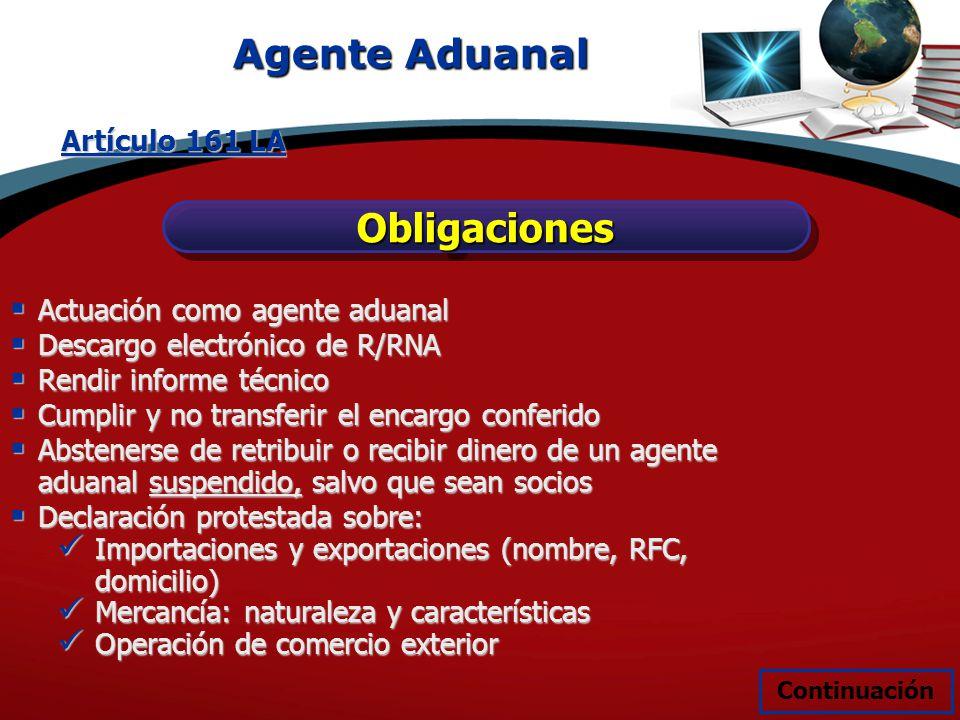 Agente Aduanal Obligaciones Artículo 161 LA