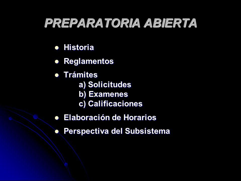 PREPARATORIA ABIERTA Historia Reglamentos Trámites a) Solicitudes