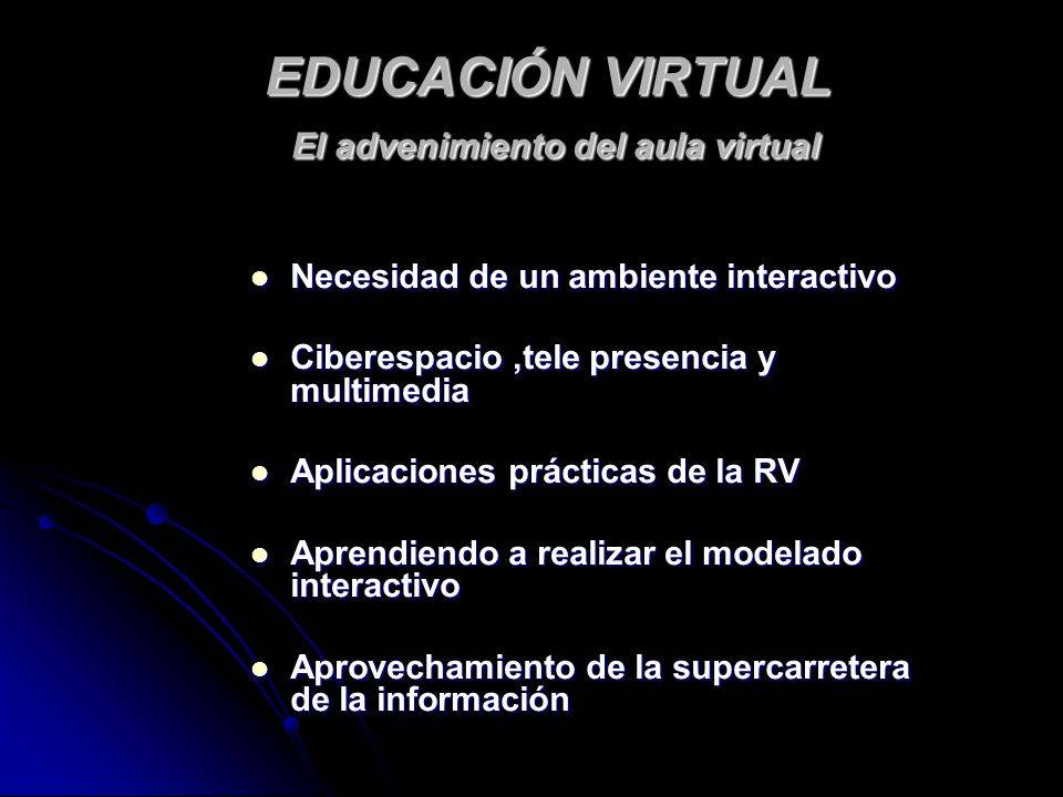 EDUCACIÓN VIRTUAL El advenimiento del aula virtual