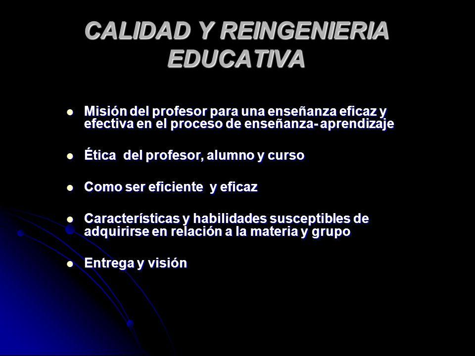 CALIDAD Y REINGENIERIA EDUCATIVA