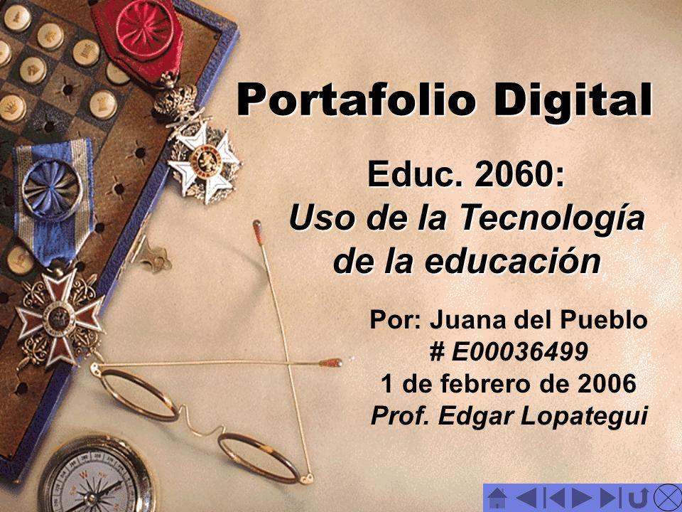 Portafolio Digital Educ. 2060: Uso de la Tecnología de la educación