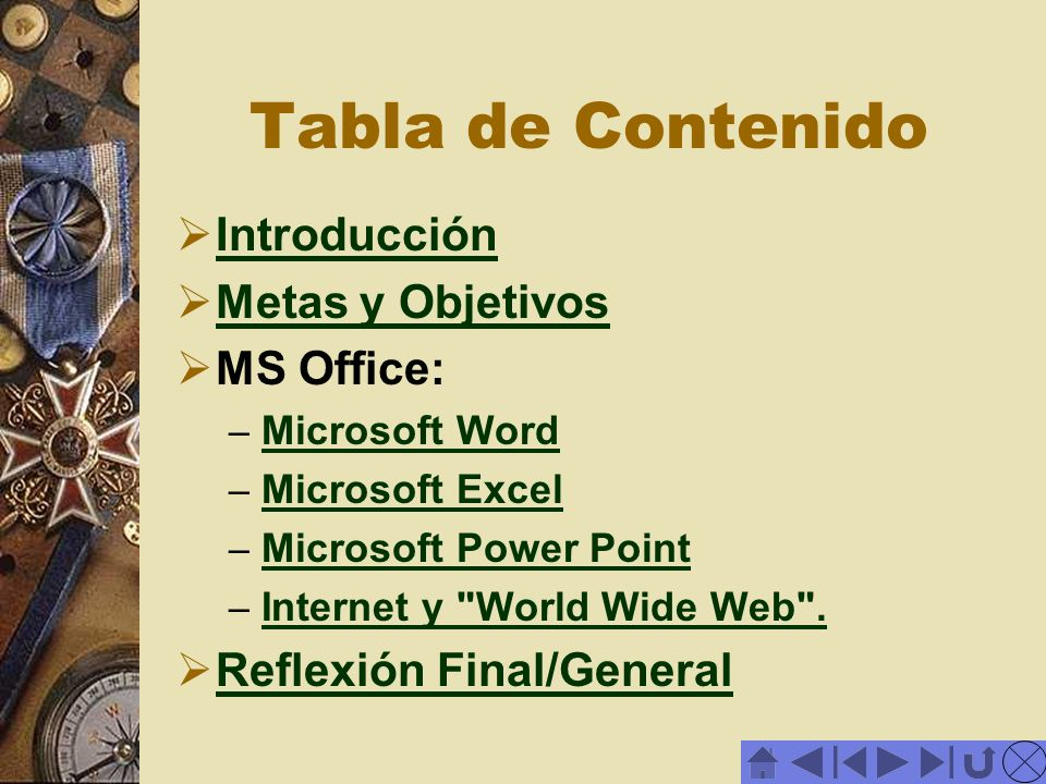 Tabla de Contenido Introducción Metas y Objetivos MS Office: