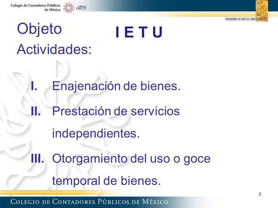 Objeto I E T U Actividades: I. Enajenación de bienes.