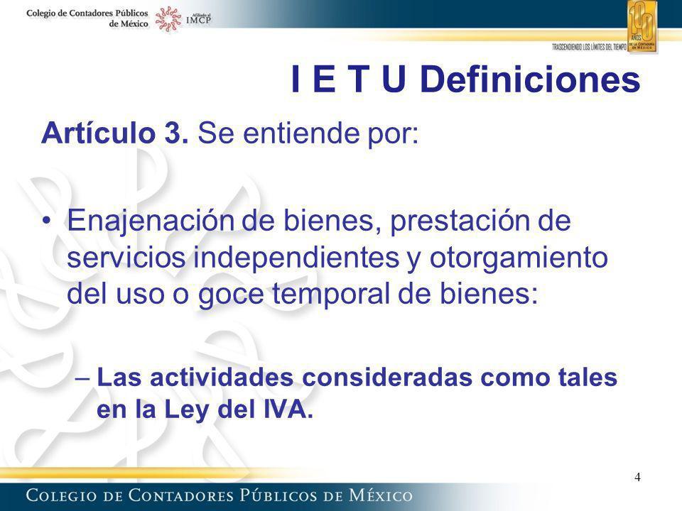 I E T U Definiciones Artículo 3. Se entiende por: