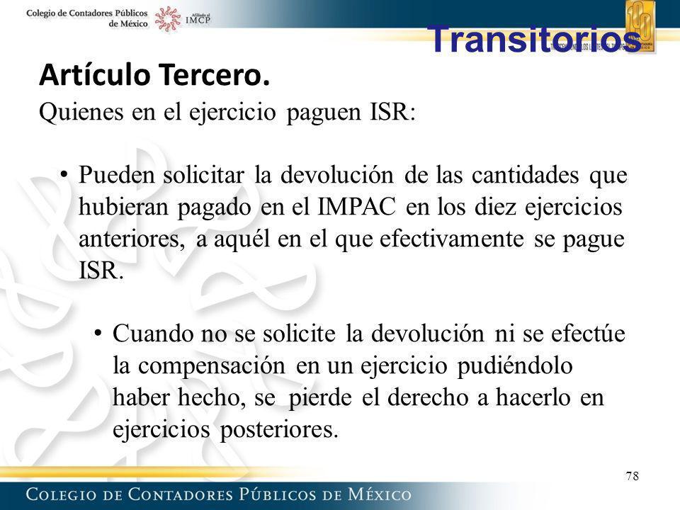 Transitorios Artículo Tercero. Quienes en el ejercicio paguen ISR:
