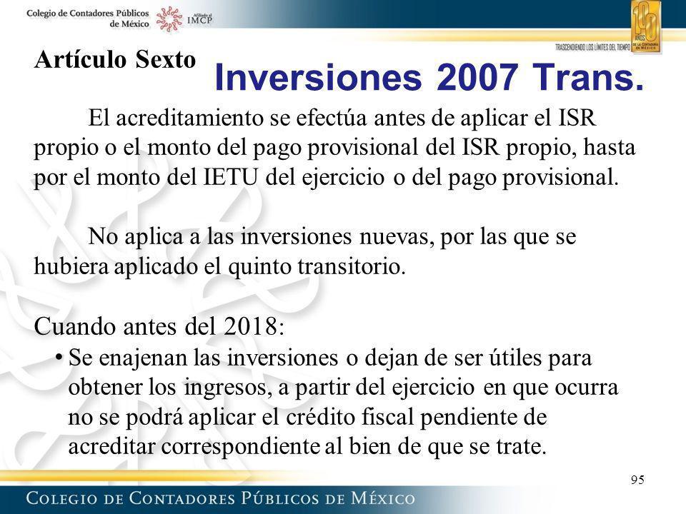 Inversiones 2007 Trans. Artículo Sexto Cuando antes del 2018: